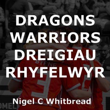 Dragons Warriors Dreigiau Rhyfelwyr book cover