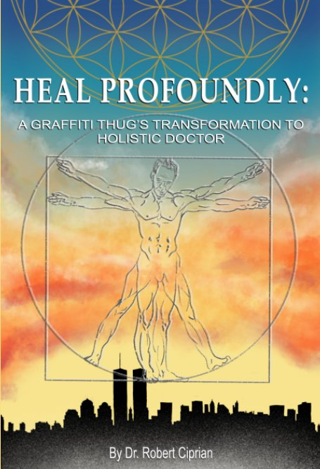 View Heal Profoundly by Dr. Robert Ciprian