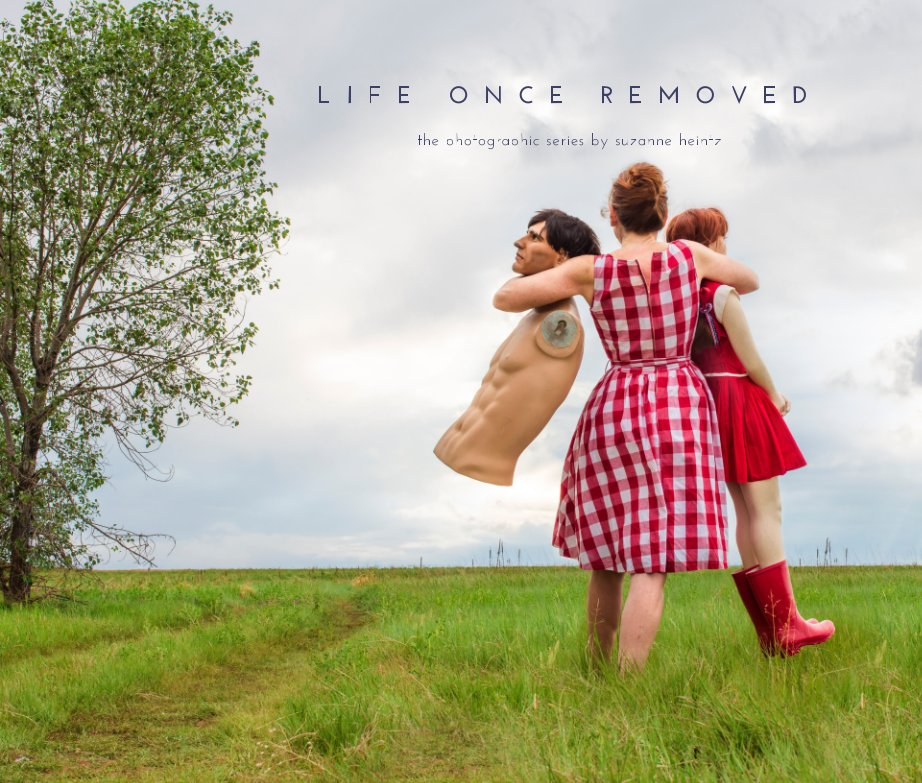View Life Once Removed by Suzanne Heintz