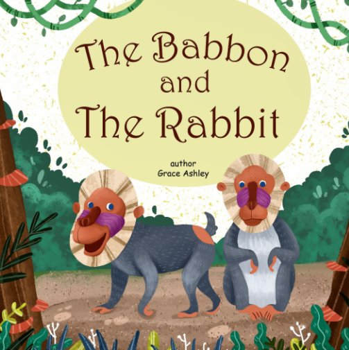 View The Baboon and The Rabbit by Grace Ashley