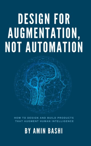 View Design For Augmentation, Not Automation by Amin Bashi