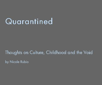 Quarantined Thoughts on Culture, Childhood and the Void by Nicole Rubio book cover
