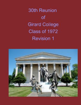 30th Reunion of Girard College Class of 1972 Revision 1 book cover