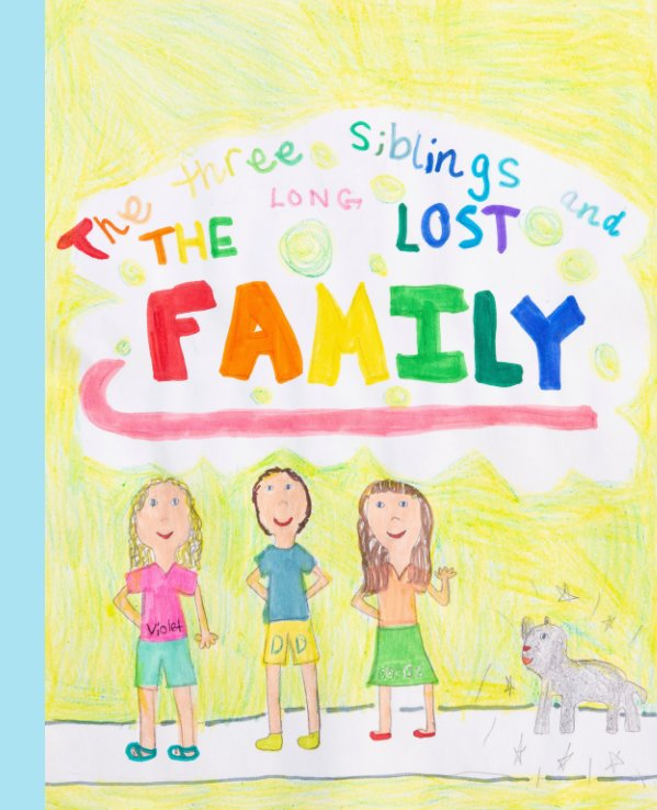 View The three siblings and the long lost family by Annika Brooke Waibel