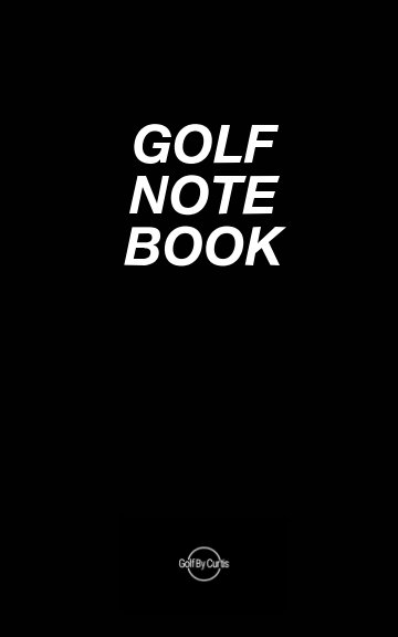 View Golf By Curtis Notebook by Curtis Hughes