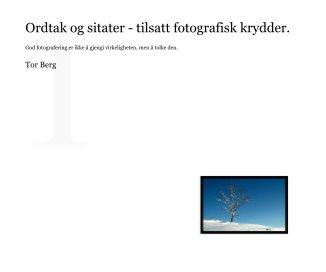 abakus ord og sitater Ordtak og sitater   tilsatt fotografisk krydder # 3. von Tor Berg  abakus ord og sitater