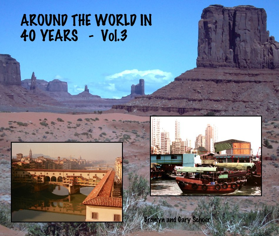 View AROUND THE WORLD IN 40 YEARS - Vol.3 by Bronlyn and Gary Schoer