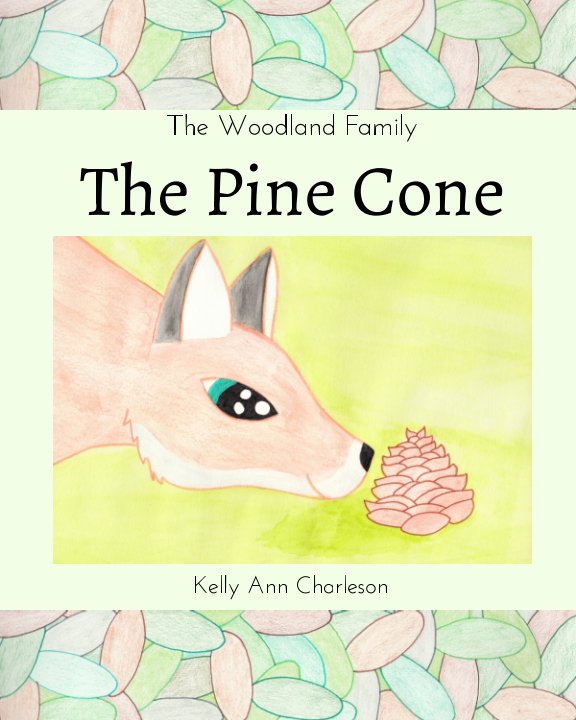 View The Pine Cone by Kelly Ann Charleson