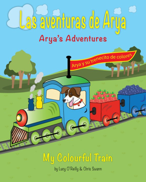 View Las aventuras de Arya -  Mi colorido tren by Lucy O'Reilly