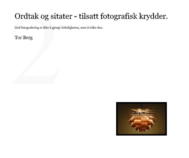 abakus ord og sitater Ordtak og sitater   tilsatt fotografisk krydder # 2. von Tor Berg  abakus ord og sitater