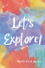 Let's Explore! United States Travel Journal book cover