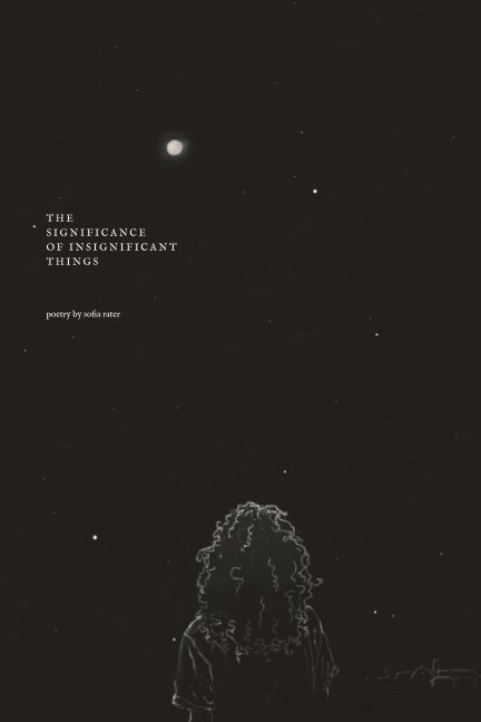 View The Significance of Insignificant Things by Sofia Rater