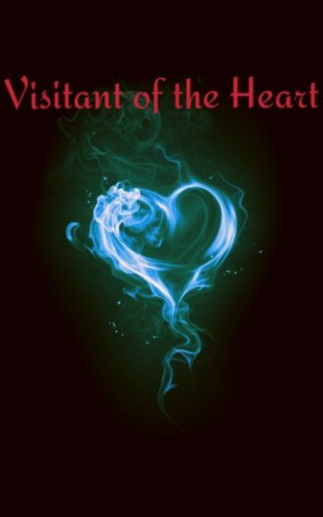 View Visitant of the Heart by John Logan Parsons III