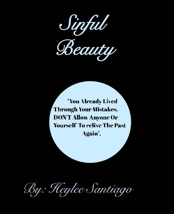 View Sinful Beauty by Heylee Santiago