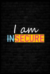 I am inSECURE - Blank Journal book cover