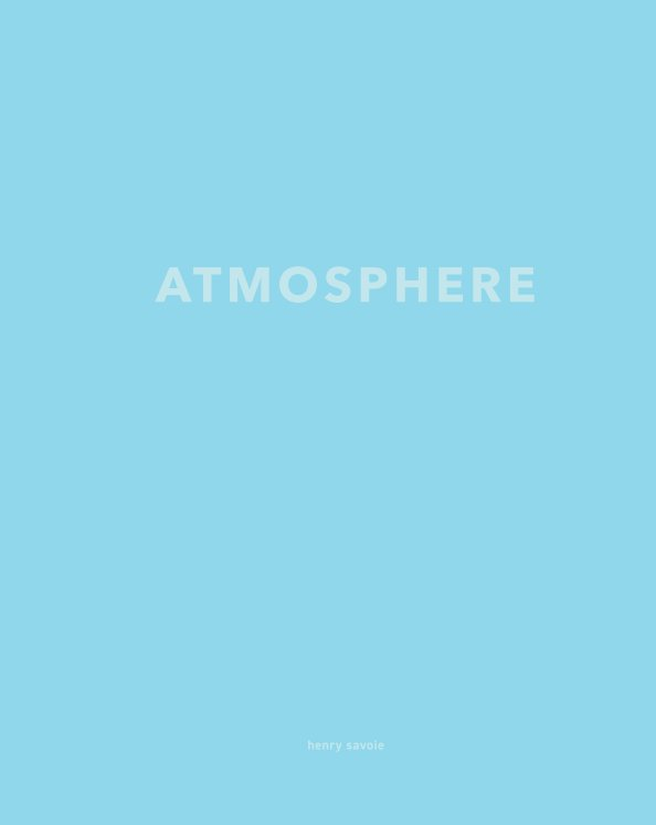 View Atmosphere by Henry Savoie