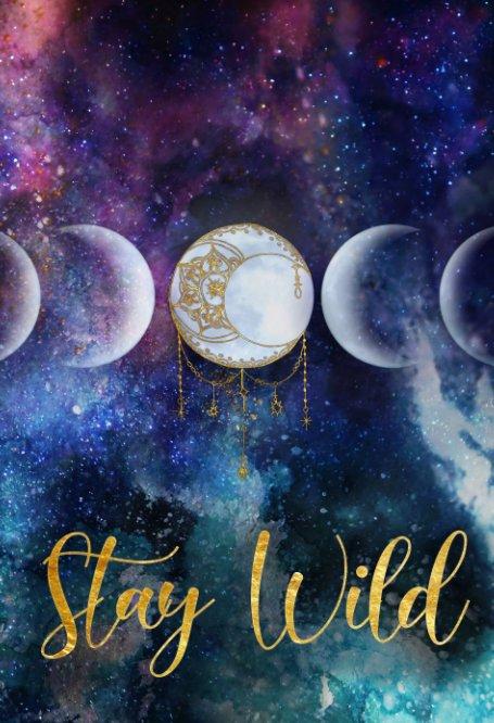 Stay Wild Journal nach Elise Rorick anzeigen