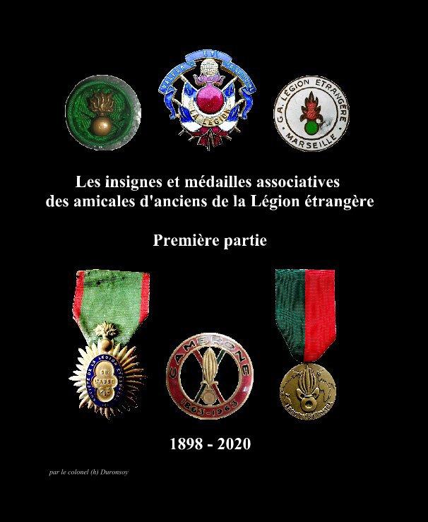 View Les insignes et médailles associatives des amicales d'anciens de la Légion étrangère Première partie by par le colonel (h) Duronsoy