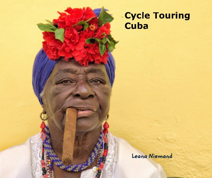 View Cycle Touring Cuba by Leana Niemand