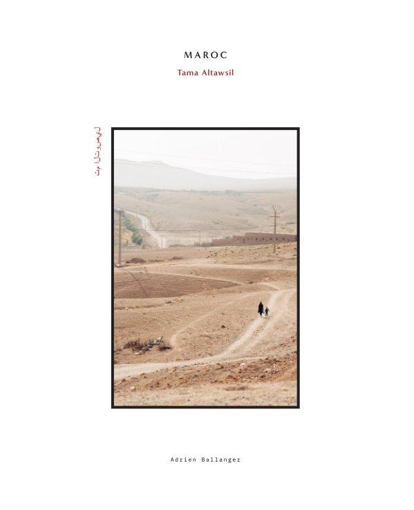 View Maroc Tama Altawsil by Adrien Ballanger