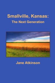 Smallville, Kansas: The Next Generation book cover