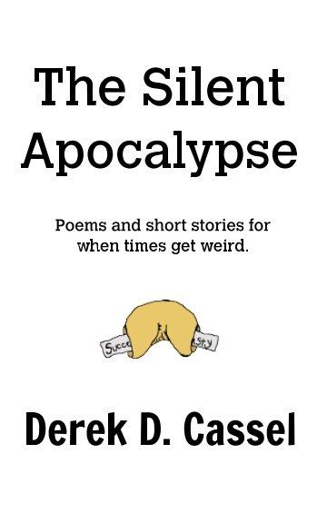 View The Silent Apocalypse by Derek D. Cassel
