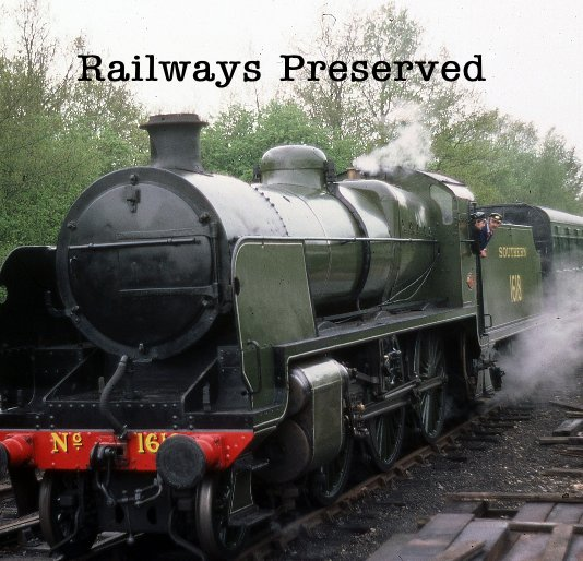 View Railways Preserved by Brian Hellyer