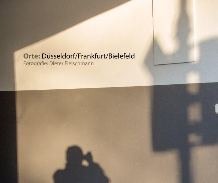 View Orte: Düsseldorf | Frankfurt | Bielefeld by Dieter Fleischmann