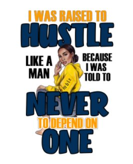 Raise To Be A Hustler Hardcover Journal book cover
