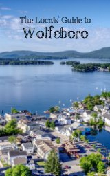 The Locals' Guide to Wolfeboro - 2020 book cover