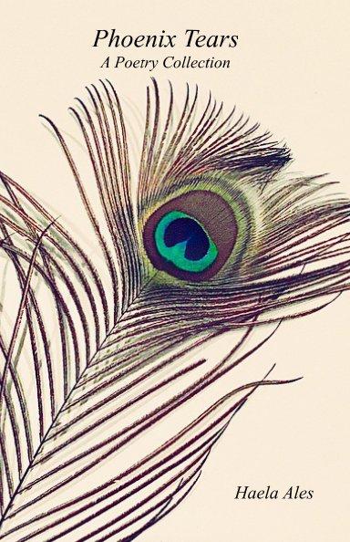 View Phoenix Tears by Haela Ales