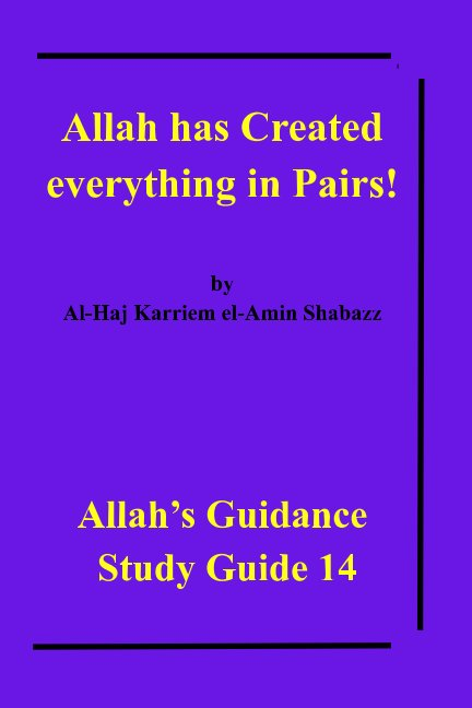 View Allah has Created everything in Pairs! by Al-Haj Karriem el-Amin Shabazz
