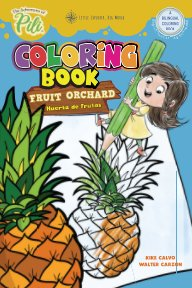 The Adventures of Pili Coloring Book: Fruit Orchard. Bilingual English / Spanish for Kids Age 2+ book cover