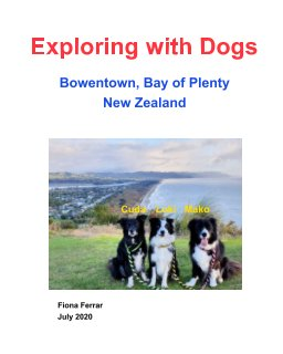 Exploring with Dogs - Bowentown, Bay of Plenty, New Zealand book cover