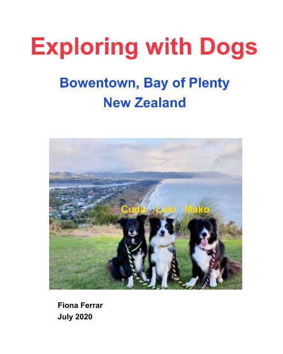 View Exploring with Dogs - Bowentown, Bay of Plenty, New Zealand by Fiona Ferrar