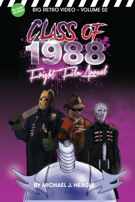 View Class of 1988 – Fright Film Annual by Michael J Heagle