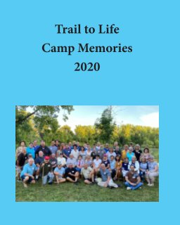 Trail to Life Camp Memories 2020 book cover