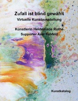 Virtuelle Kunstausstellung Zufall ist blind gewählt book cover