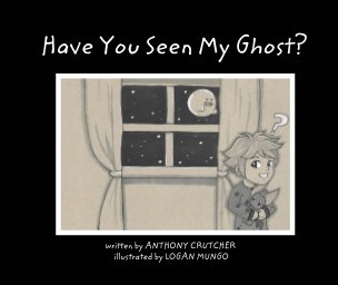 Have You Seen My Ghost? book cover