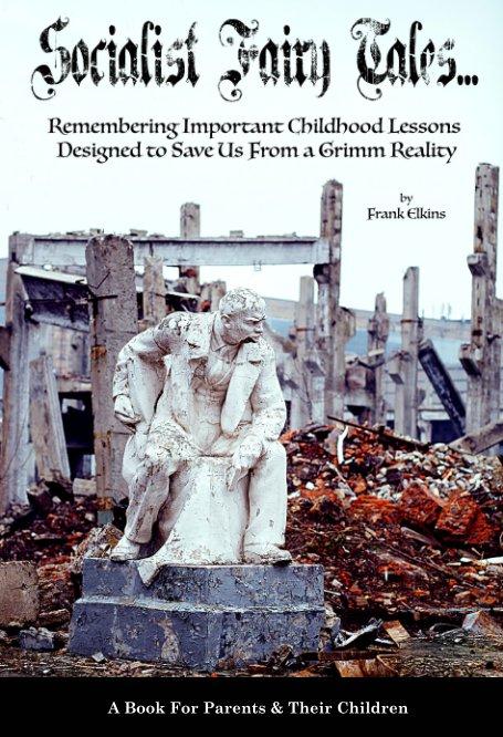 View Socialist Fairy Tales by Frank Elkins