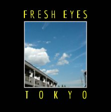 Fresh Eyes: Tokyo book cover