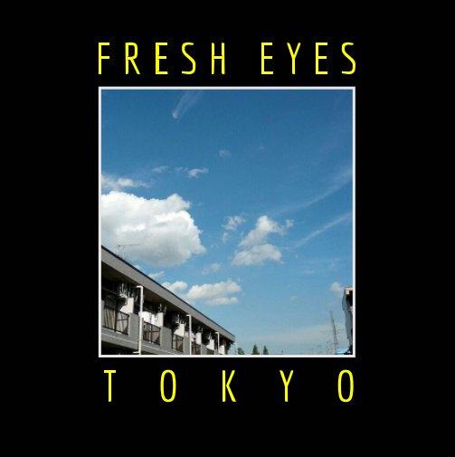 View Fresh Eyes: Tokyo by Akhmad Fathonih