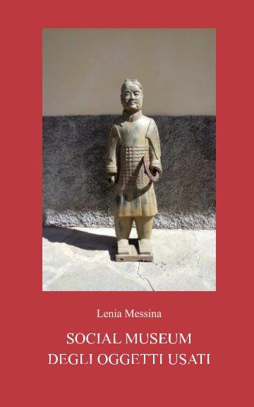 View Social Museum degli oggetti usati by Lenia Messina