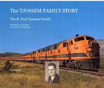 The TJOSSEM FAMILY STORY The R. Paul Tjossem Family book cover