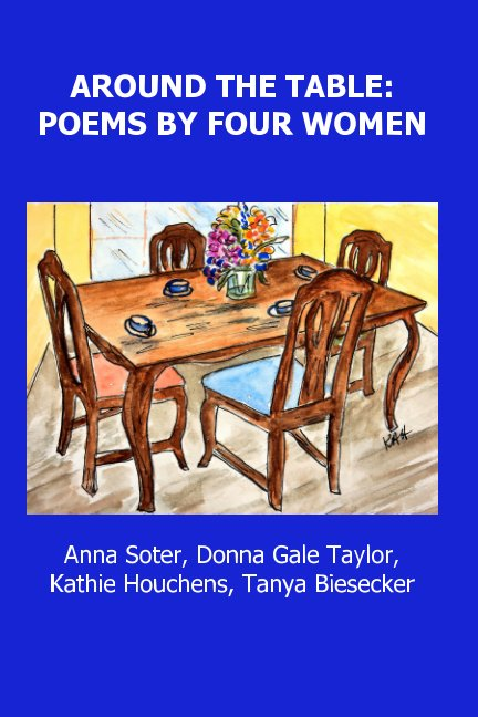 View Around The Table: Poems By Four Women by Anna O. Soter et al