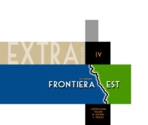 Frontiera est - Volume IV book cover
