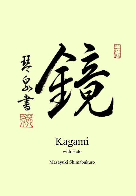 View Kagami by Masayuki Shimabukuro