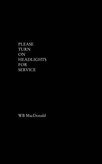 View Please Turn On Headlights For Service by WB MacDonald