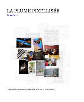 La Plume Pixellisée (la suite) book cover