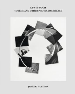 Lewis Koch: Totems and other Photo-assemblage (softcover) book cover